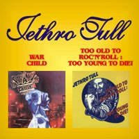 Jethro Tull - War Child / Too Old To Rock