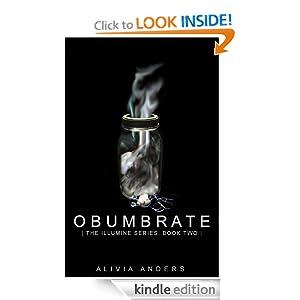 Obumbrate (The Illumine Series) Alivia Anders