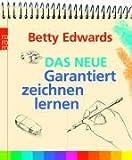 Das neue Garantiert zeichnen lernen. Sachbuch,  Band 62278 (3499622785) by Betty Edwards