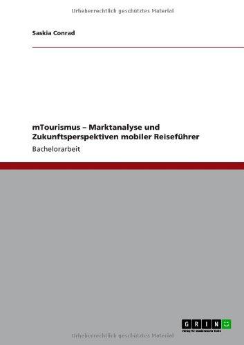 mTourismus - Marktanalyse und Zukunftsperspektiven mobiler Reiseführer  [Conrad, Saskia] (Tapa Blanda)