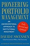 img - for Pioneering Portfolio Management An Unconventional Approach to Institutional Investment [HC,2009] book / textbook / text book