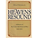 img - for The Heavens Resound: A History of the Latter-Day Saints in Ohio, 1830-1838 book / textbook / text book
