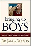 img - for By James C. Dobson: Bringing Up Boys: Practical Advice and Encouragement for Those Shaping the Next Generation of Men book / textbook / text book
