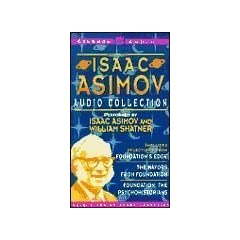 Isaac Asimov Audio Collection by Isaac Asimov and William Shatner
