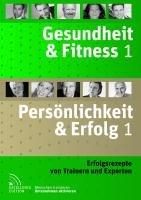 Gesundheit & Fitness 1 und Persönlichkeit & Erfolg 1
