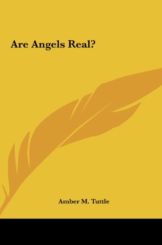 Are Angels Real? Are Angels Real?