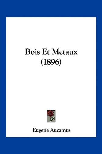 Bois Et Metaux (1896)