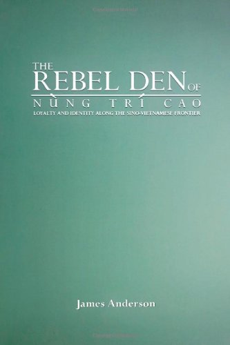 The Rebel Den of Nung Trí Cao: Loyalty and Identity along the Sino-Vietnamese Frontier