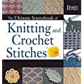 The Ultimate Sourcebook of Knitting and Crochet Stitches: Over 900 Great Stitches Detailed for Needle Crafts of Every Level