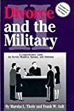 Divorce and the Military II (A Comprehensive Guide...