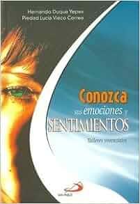 Conozca Sus Emociones Y Sentimientos (Talleres Vivenciales): Hernando