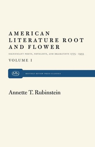 American Literature Root and Flower (Monthly Review Press Classics)