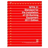 Nfpa 31 Standard for the Installation of Oil-burning Equipment, 2011 Edition