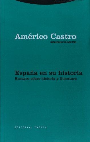 Obra Reunida Americo Castro Vol. 3. Espana en su historia. Ensayos sobre Historia y Literatura (Spanish Edition)