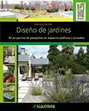 Diseno de jardines / Garden Design: 42 Proyectos de paisajistas en espacios publicos y privados / 42 Landscaping Projects in Public and Private Spaces (Spanish Edition)