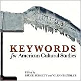 Keywords for American Cultural Studies Publisher: NYU Press