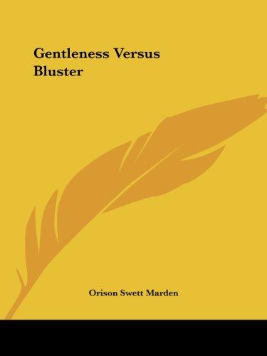 Gentleness Versus Bluster
