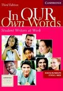 In our Own Words Student Book: Student Writers at Work...
