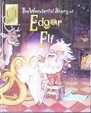 The Wonderful Story of Edgar Elf