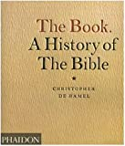 The Book: A History of the Bible (0714845248) by De Hamel, Christopher