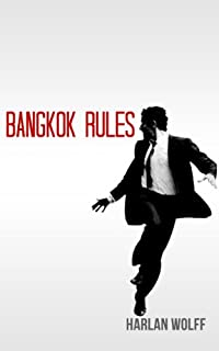 (FREE on 1/24) Bangkok Rules by Harlan Wolff - http://eBooksHabit.com