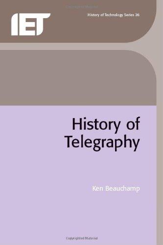 History Of Telegraphy (I E E History Of Technology Series)
