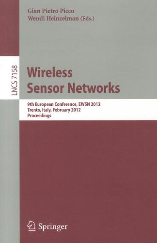 Wireless Sensor Networks: 9th European Conference, EWSN 2012, Trento, Italy, February 15-17, 2012, Proceedings