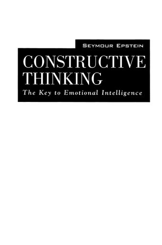 Constructive Thinking: The Key to Emotional Intelligence