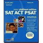 Kaplan SAT ACT PSAT 2007 Platinum Edition [Old Version]