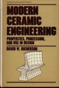 Modern Ceramic Engineering: Properties, Processing and Use in Design (Manufacturing Engineering and Materials Processing