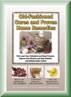 Image for Old-fashioned Cures and Proven Home Remedies That Lower Your Choleterol and Blood Pressure, Improve Your Memory, and Keep Diabetes and Arthritis Under Control