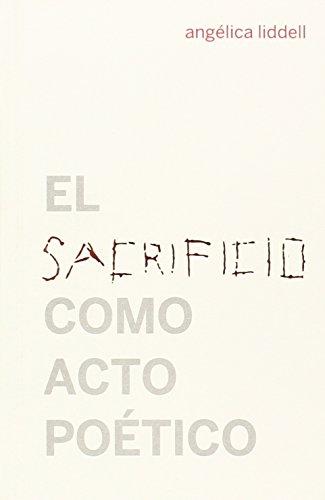 Sacrificio como acto poético,El (2ª ed.) (Escénicas)