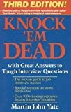 Knock'em Dead: With Great Answers to Tough Interview Questions (1558509542) by Yate, Martin John