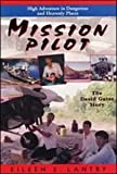 img - for Mission Pilot: High Adventure in Dangerous Places : The David Gates Story book / textbook / text book