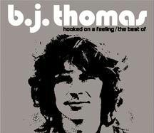 B.J. Thomas - Hooked On A Feeling - The Best Of - Zortam Music