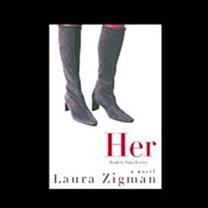 Her | [Laura Zigman]