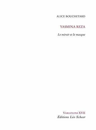 Yasmina Reza - Le miroir et le masque