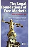 img - for The Legal Foundations of Free Markets published by Inst of Economic Affairs (2008) [Paperback] book / textbook / text book
