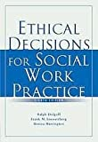 Ethical Decisions for Social Work Practice 8th (eighth) edition