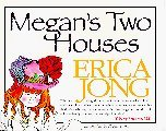 Megan's Two Houses: A Story of Adjustment