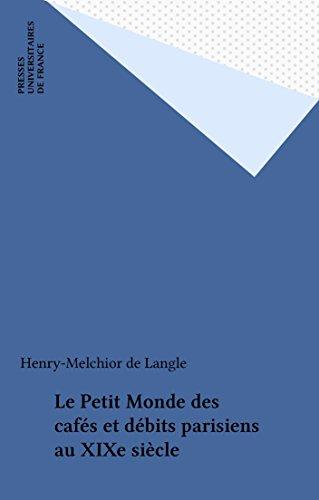 Le Petit Monde des cafés et débits parisiens au XIXe siècle