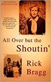 Image of All Over but the Shoutin' by Rick Bragg