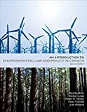 AN INTRODUCTION TO ENVIRONMENTAL LAW AND POLICY IN CANADA, 2ND EDITION