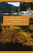 Idaho Forestry Best Management Practices:…