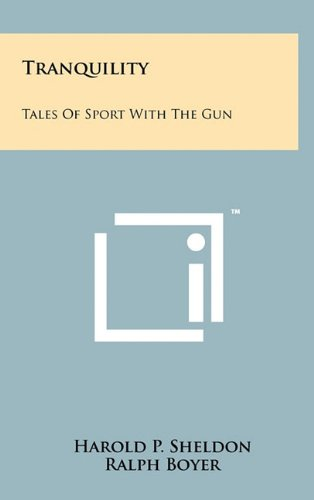 Tranquility: Tales of Sport with the Gun