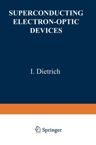 Superconducting Electron-Optic Devices (The International Cryogenics Monograph Series)