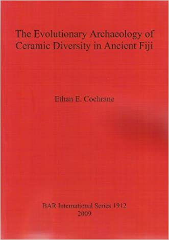 Evolutionary Archaeology of Ceramic Diversity in Ancient Fiji (Bar International)