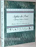 img - for Sophie Du Pont: A Young Lady in America : Sketches, Diaries, and Letters, 1823-1833 book / textbook / text book