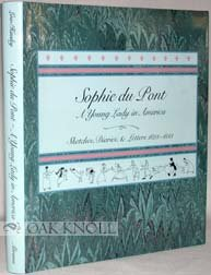 Sophie Du Pont: A Young Lady in America : Sketches, Diaries, and Letters, 1823-1833, Low, Betty-Bright; Hinsley, Jacqueline