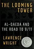 Looming Tower - Al-qaeda And The Road To 9/11